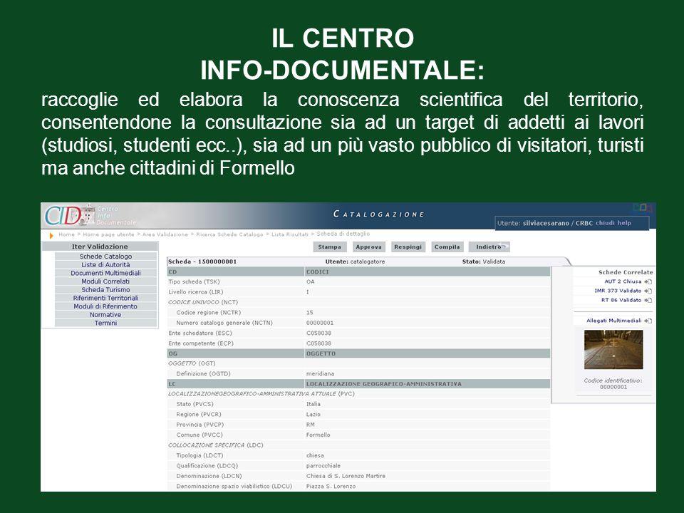 IL CENTRO INFO-DOCUMENTALE: raccoglie ed elabora la conoscenza scientifica del territorio, consentendone la consultazione sia ad un target di addetti