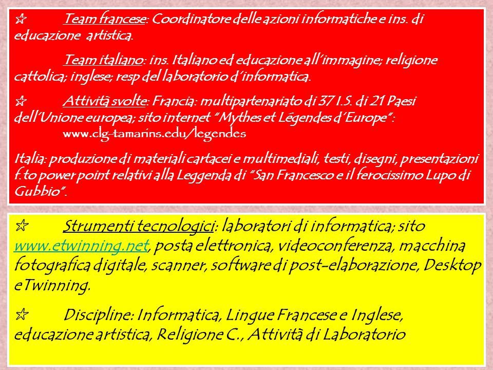 """✩ T itolo : """" Mythes et Légendes d'Europe"""" ✩ Durata: marzo –maggio 2005 ✩ 3 3 allievi francesi tra i 13 e 15 anni; 34 allievi italiani tra i 6 e i 10"""