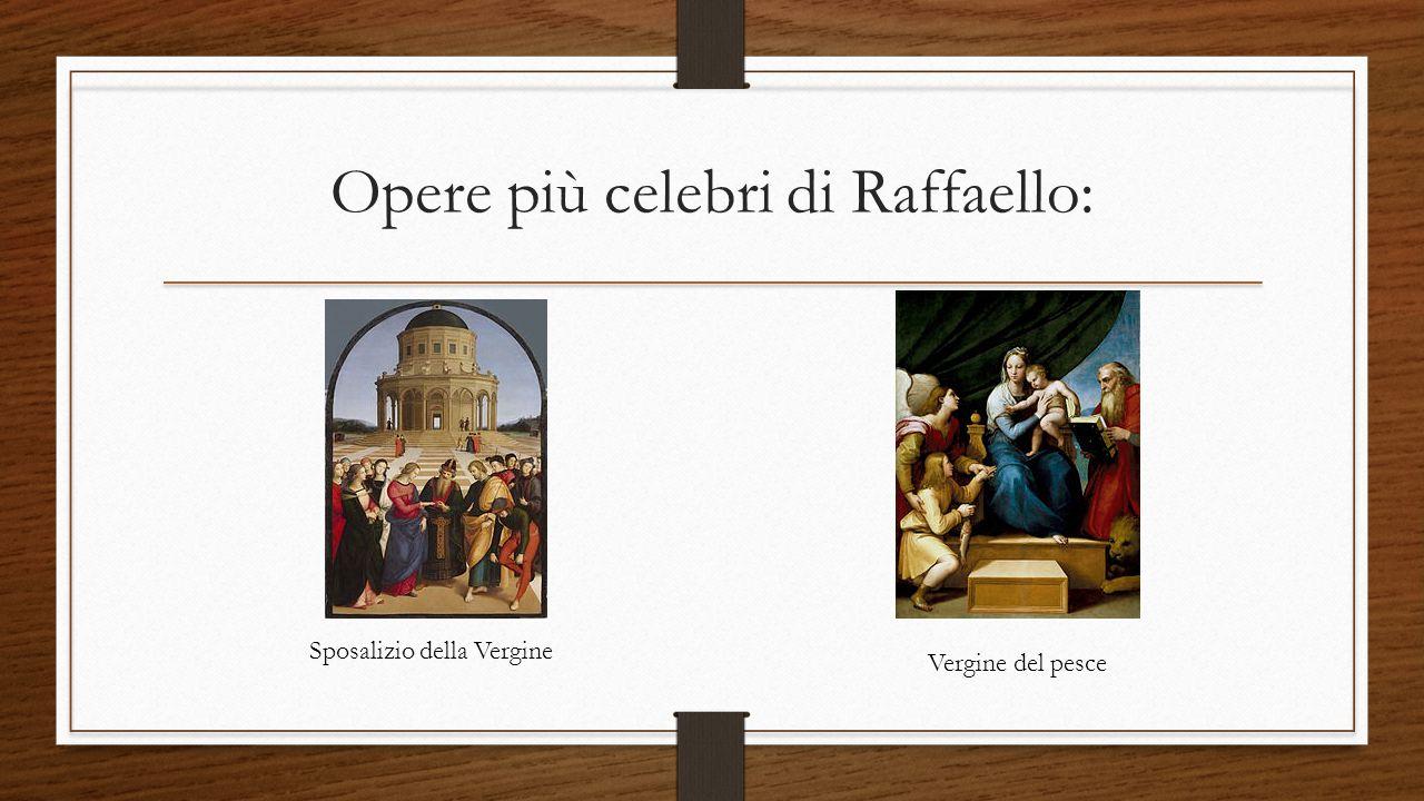 Opere più celebri di Raffaello: Sposalizio della Vergine Vergine del pesce