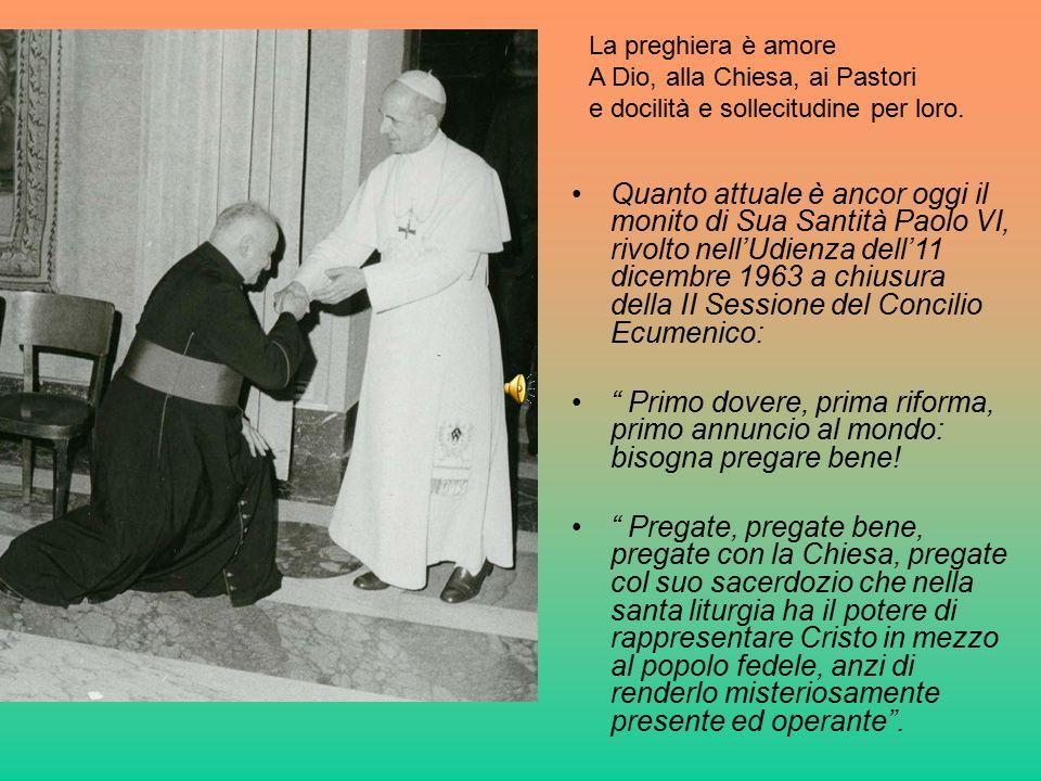 Quanto attuale è ancor oggi il monito di Sua Santità Paolo VI, rivolto nell'Udienza dell'11 dicembre 1963 a chiusura della II Sessione del Concilio Ec