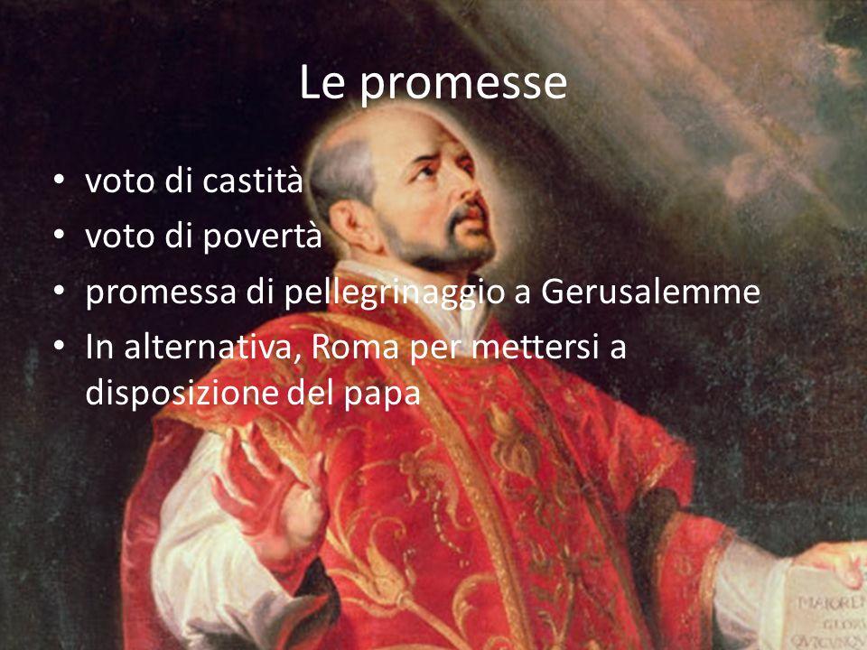Le promesse voto di castità voto di povertà promessa di pellegrinaggio a Gerusalemme In alternativa, Roma per mettersi a disposizione del papa