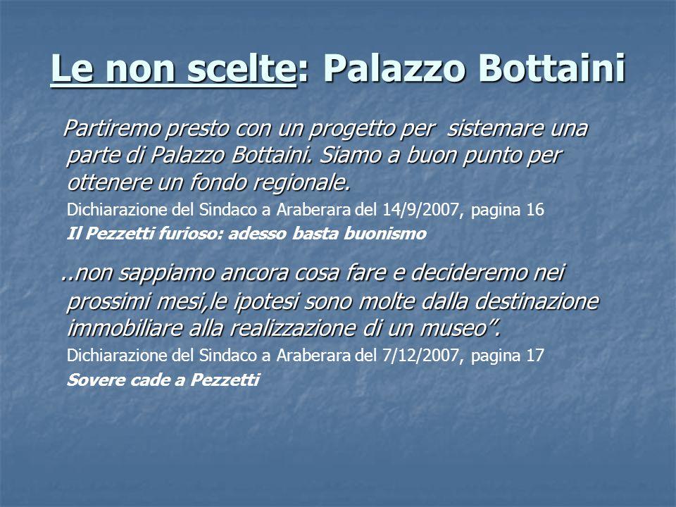 Le non scelte: Palazzo Bottaini Partiremo presto con un progetto per sistemare una parte di Palazzo Bottaini.