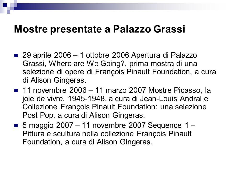 Mostre presentate a Palazzo Grassi 29 aprile 2006 – 1 ottobre 2006 Apertura di Palazzo Grassi, Where are We Going?, prima mostra di una selezione di o
