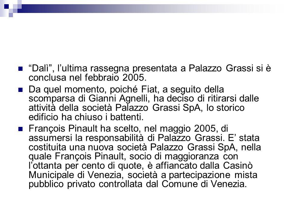 """""""Dalì"""", l'ultima rassegna presentata a Palazzo Grassi si è conclusa nel febbraio 2005. Da quel momento, poiché Fiat, a seguito della scomparsa di Gian"""