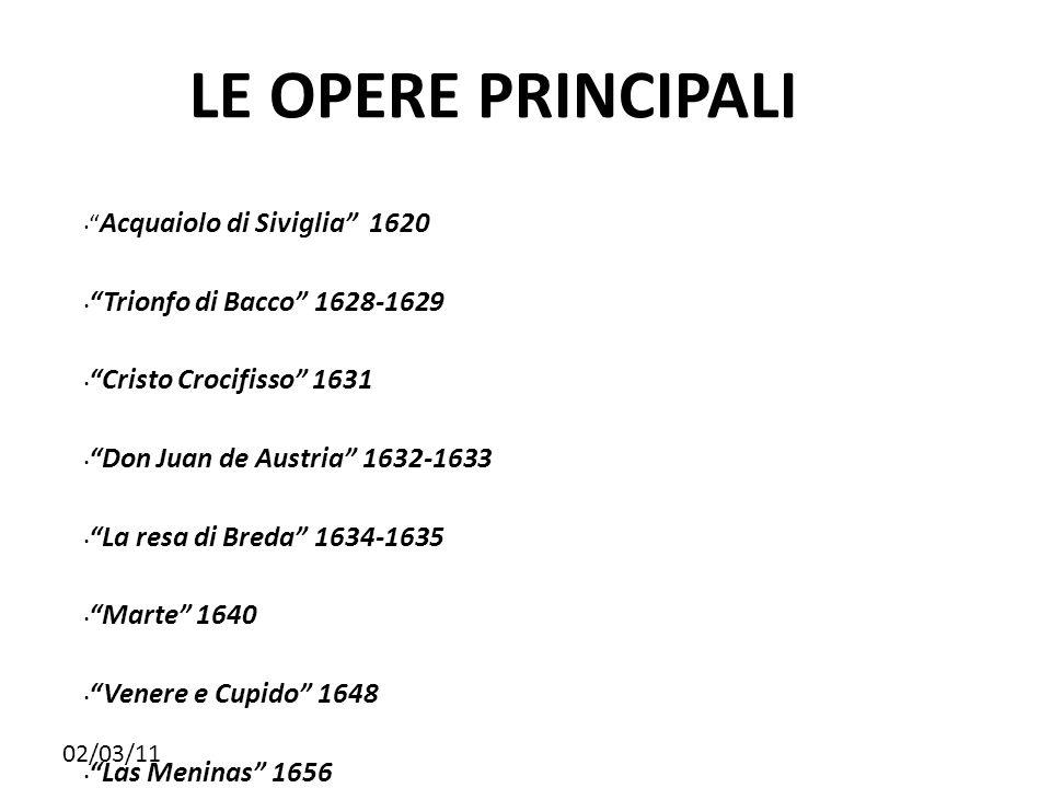 02/03/11 LE OPERE PRINCIPALI Le Filatrici 1657 Mercurio e Argo 1659 L'infanta doña Margherita d'Austria 1660