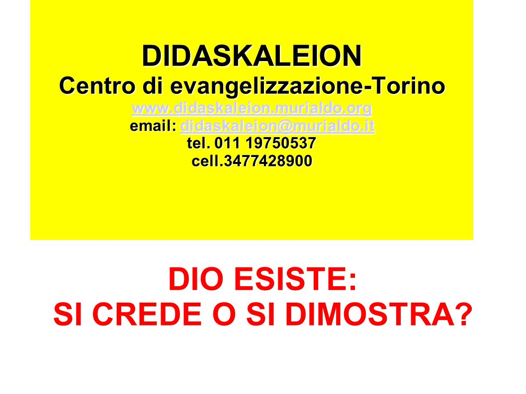 DIDASKALEION Centro di evangelizzazione-Torino www.didaskaleion.murialdo.org email: didaskaleion@murialdo.it tel. 011 19750537 cell.3477428900 www.did