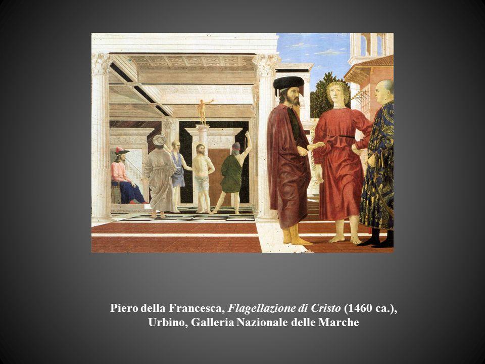Piero della Francesca, Flagellazione di Cristo (1460 ca.), Urbino, Galleria Nazionale delle Marche