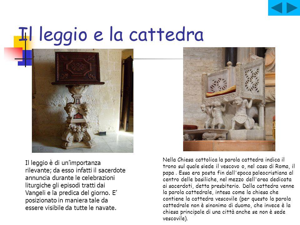 Il leggio e la cattedra Nella Chiesa cattolica la parola cattedra indica il trono sul quale siede il vescovo o, nel caso di Roma, il papa. Essa era po