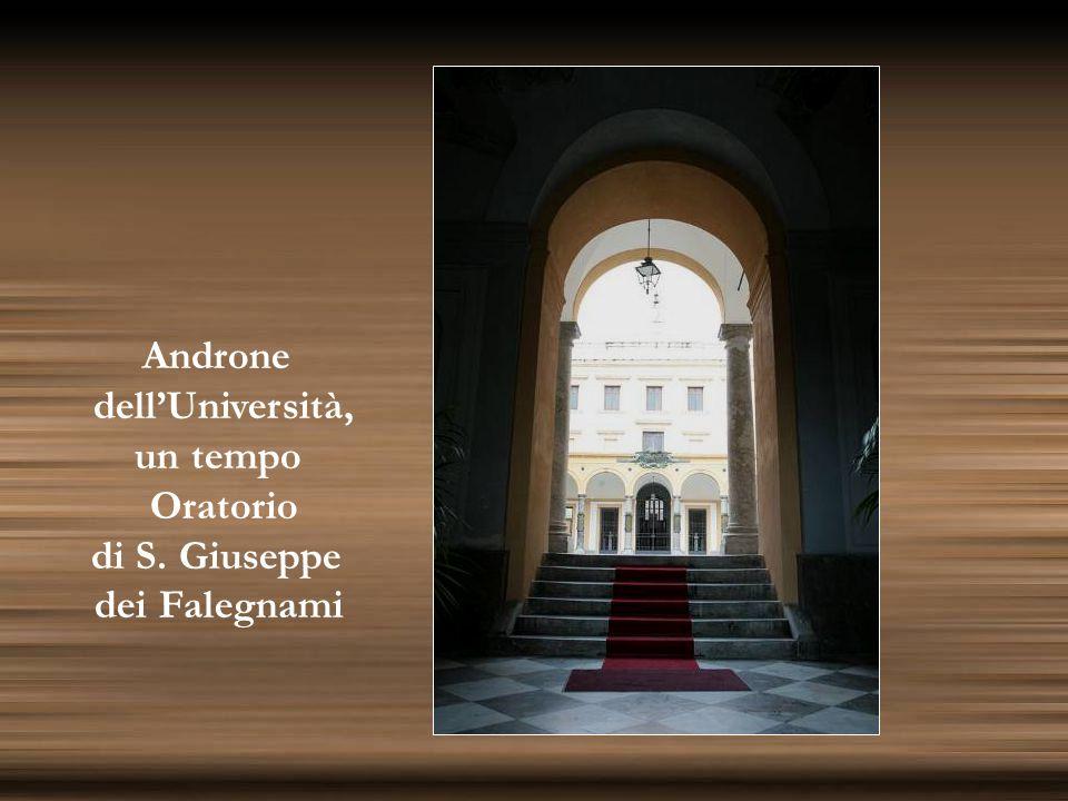 Androne dell'Università, un tempo Oratorio di S. Giuseppe dei Falegnami