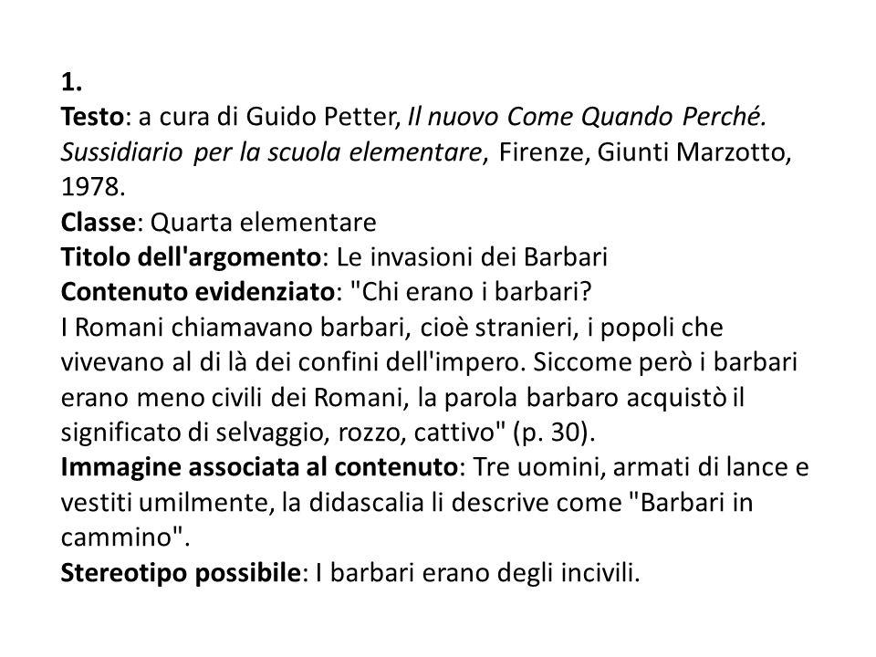 1. Testo: a cura di Guido Petter, Il nuovo Come Quando Perché. Sussidiario per la scuola elementare, Firenze, Giunti Marzotto, 1978. Classe: Quarta el