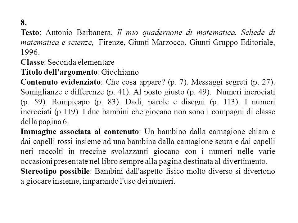 8. Testo: Antonio Barbanera, Il mio quadernone di matematica. Schede di matematica e scienze, Firenze, Giunti Marzocco, Giunti Gruppo Editoriale, 1996