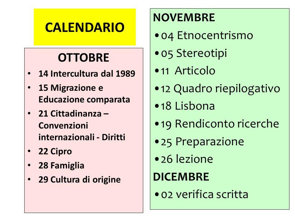 CALENDARIO OTTOBRE 14 Intercultura dal 1989 15 Migrazione e Educazione comparata 21 Cittadinanza – Convenzioni internazionali - Diritti 22 Cipro 28 Fa