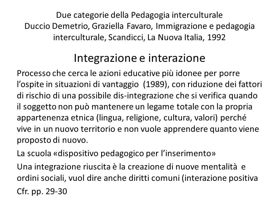 Due categorie della Pedagogia interculturale Duccio Demetrio, Graziella Favaro, Immigrazione e pedagogia interculturale, Scandicci, La Nuova Italia, 1