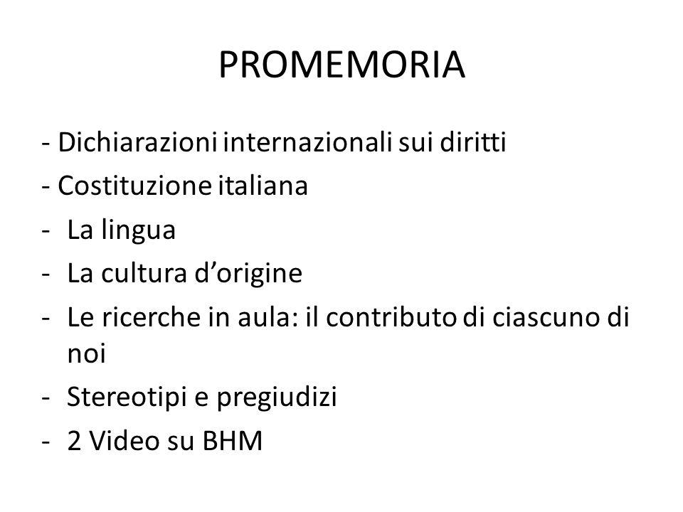PROMEMORIA - Dichiarazioni internazionali sui diritti - Costituzione italiana -La lingua -La cultura d'origine -Le ricerche in aula: il contributo di