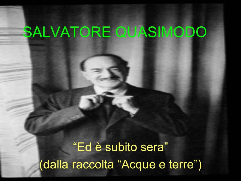 """SALVATORE QUASIMODO """"Ed è subito sera"""" (dalla raccolta """"Acque e terre"""")"""