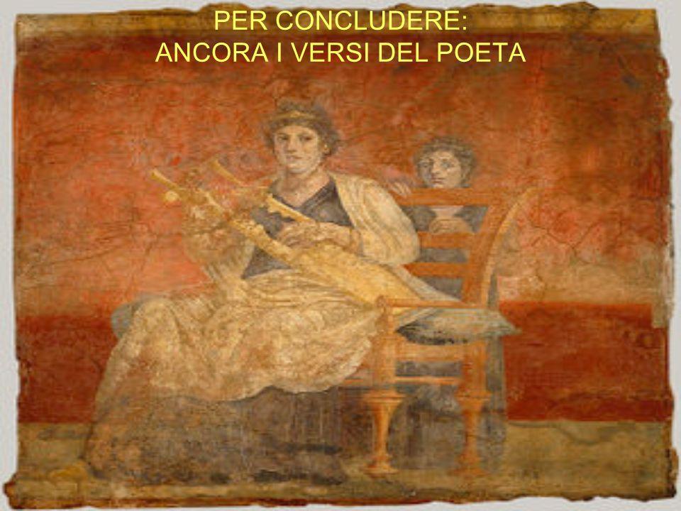 PER CONCLUDERE: ANCORA I VERSI DEL POETA