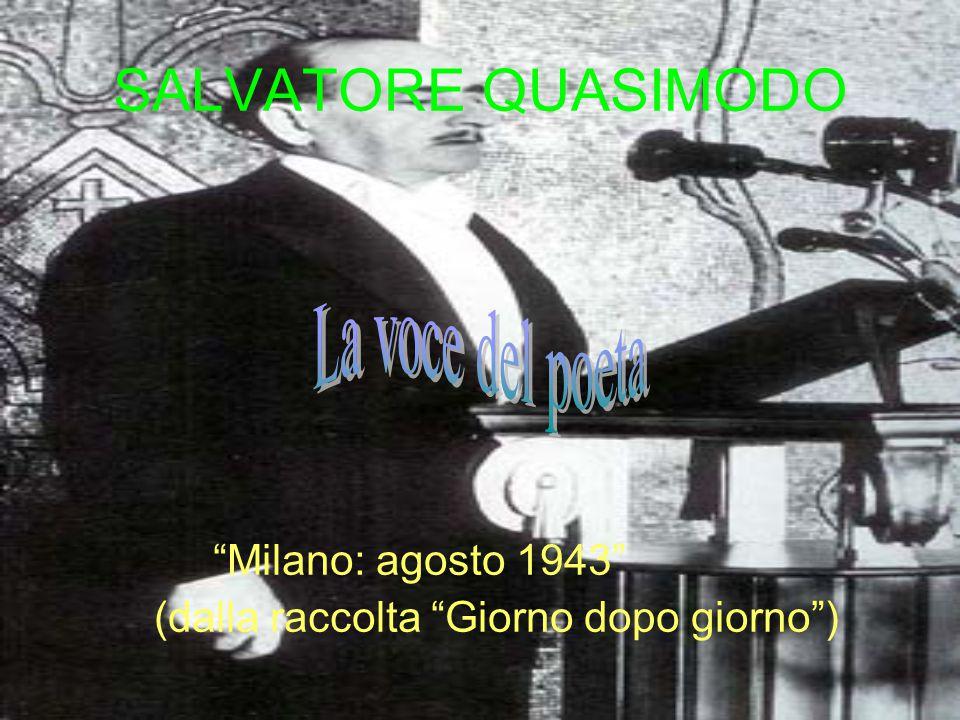 """SALVATORE QUASIMODO """"Milano: agosto 1943"""" (dalla raccolta """"Giorno dopo giorno"""")"""