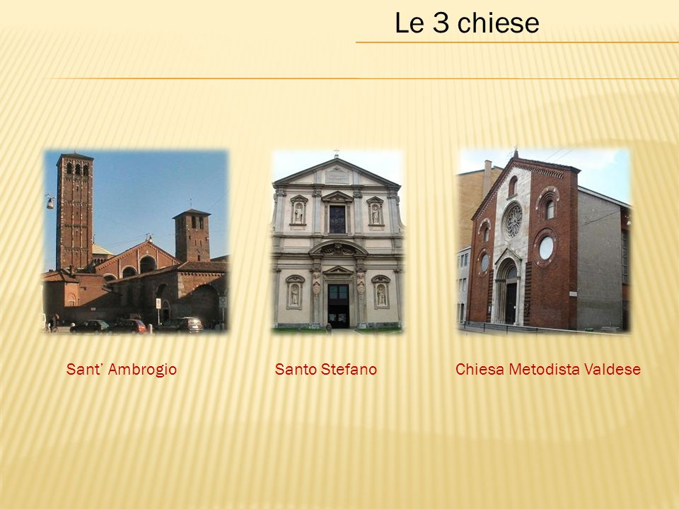 Le 3 chiese Sant' AmbrogioSanto StefanoChiesa Metodista Valdese