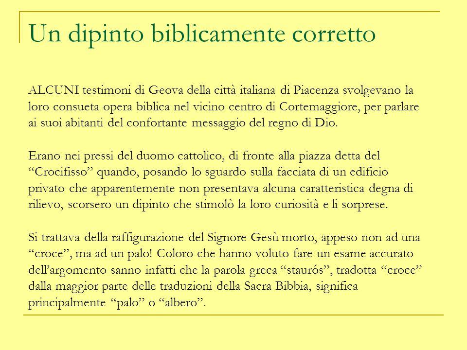 Un dipinto biblicamente corretto ALCUNI testimoni di Geova della città italiana di Piacenza svolgevano la loro consueta opera biblica nel vicino centr