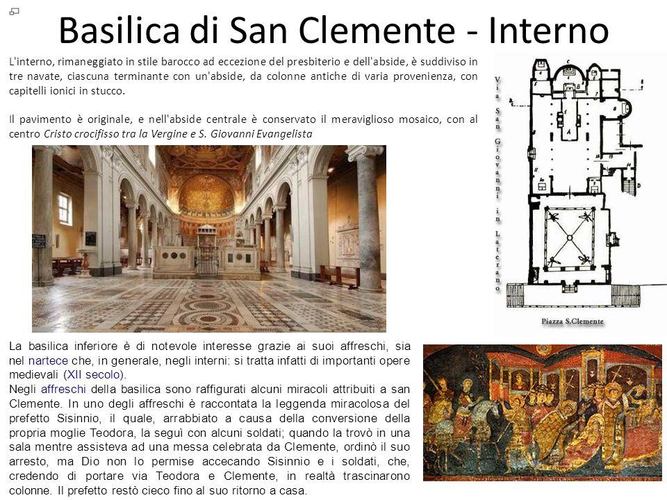 Basilica di San Clemente - Interno L'interno, rimaneggiato in stile barocco ad eccezione del presbiterio e dell'abside, è suddiviso in tre navate, cia