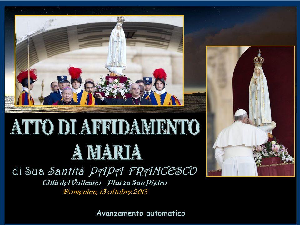 Avanzamento automatico di Sua Santità PAPA FRANCESCO Città del Vaticano – Piazza San Pietro Domenica, 13 ottobre 2013