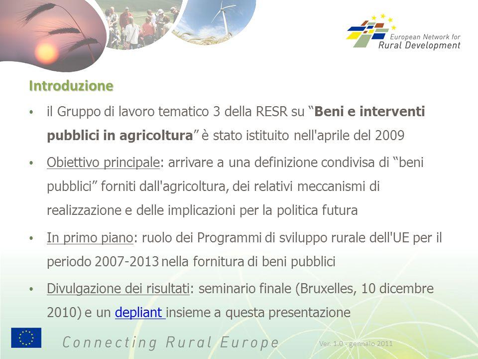 """Introduzione il Gruppo di lavoro tematico 3 della RESR su """"Beni e interventi pubblici in agricoltura"""" è stato istituito nell'aprile del 2009 Obiettivo"""