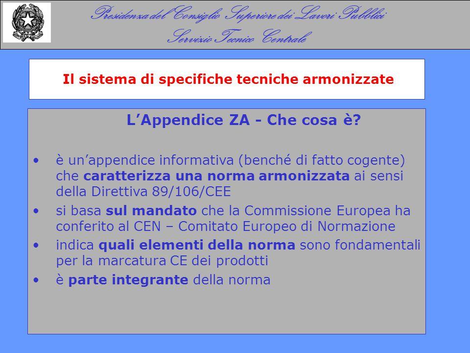 L'Appendice ZA - Che cosa è? è un'appendice informativa (benché di fatto cogente) che caratterizza una norma armonizzata ai sensi della Direttiva 89/1