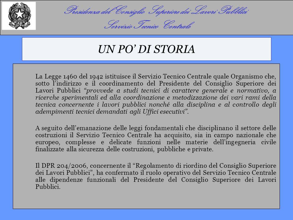 UN PO' DI STORIA La Legge 1460 del 1942 istituisce il Servizio Tecnico Centrale quale Organismo che, sotto l'indirizzo e il coordinamento del Presiden
