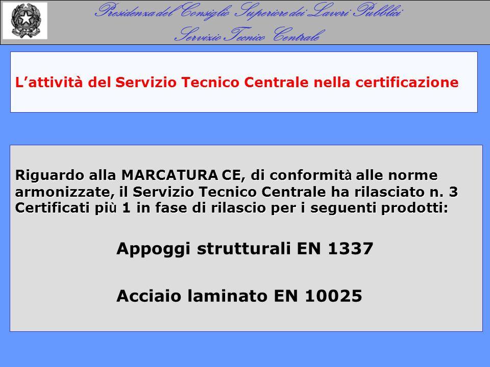 L'attività del Servizio Tecnico Centrale nella certificazione Presidenza del Consiglio Superiore dei Lavori Pubblici Servizio Tecnico Centrale Riguard
