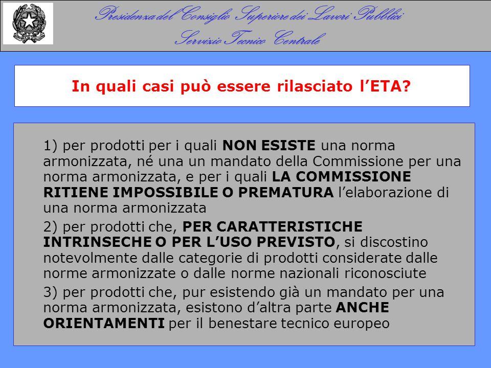 1) per prodotti per i quali NON ESISTE una norma armonizzata, né una un mandato della Commissione per una norma armonizzata, e per i quali LA COMMISSI