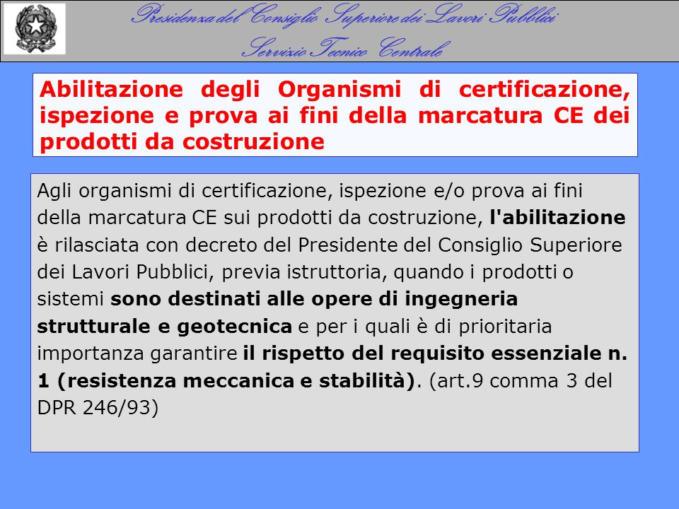 Abilitazione degli Organismi di certificazione, ispezione e prova ai fini della marcatura CE dei prodotti da costruzione Presidenza del Consiglio Supe
