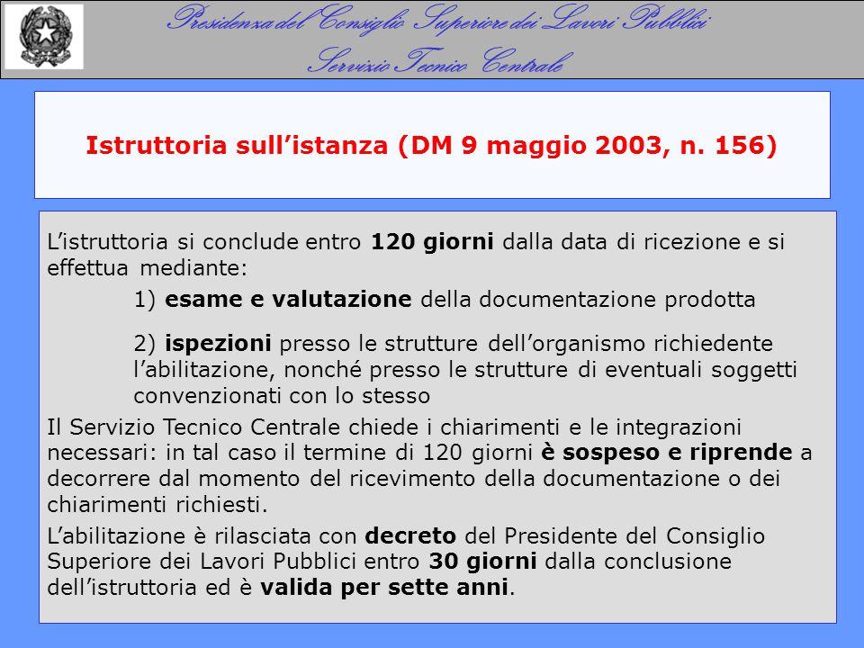 Istruttoria sull'istanza (DM 9 maggio 2003, n. 156) Presidenza del Consiglio Superiore dei Lavori Pubblici Servizio Tecnico Centrale L'istruttoria si
