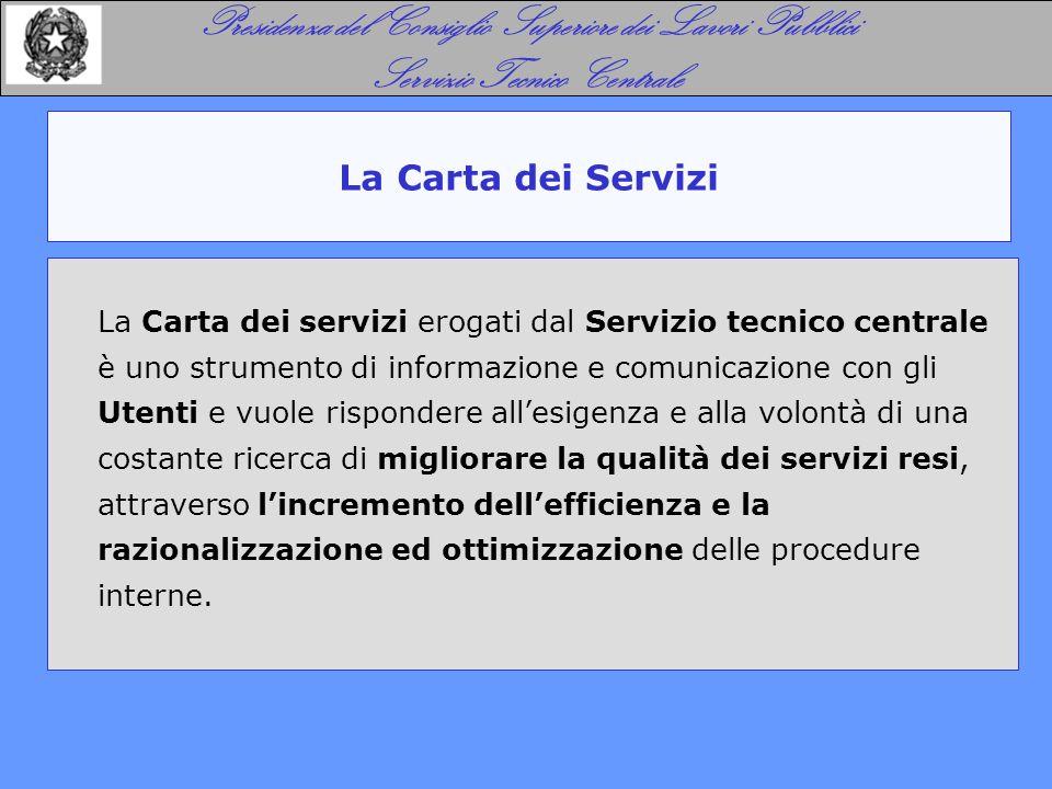 La Carta dei Servizi Presidenza del Consiglio Superiore dei Lavori Pubblici Servizio Tecnico Centrale La Carta dei servizi erogati dal Servizio tecnic