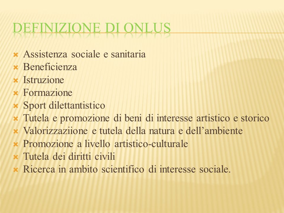 Assistenza sociale e sanitaria  Beneficienza  Istruzione  Formazione  Sport dilettantistico  Tutela e promozione di beni di interesse artistico