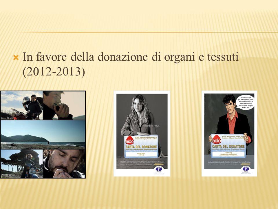  In favore della donazione di organi e tessuti (2012-2013)