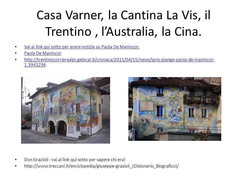 Casa Varner, la Cantina La Vis, il Trentino, l'Australia, la Cina. Vai ai link qui sotto per avere notizie su Paola De Manincor. Paola De Manincor htt