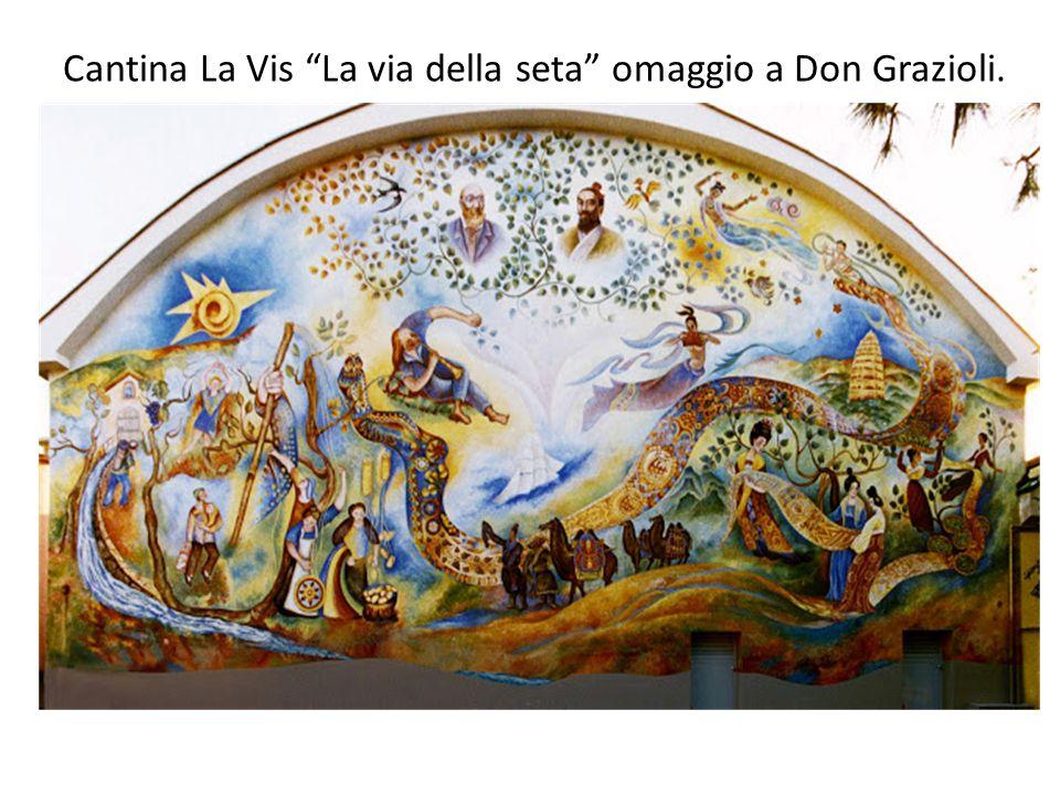 """Cantina La Vis """"La via della seta"""" omaggio a Don Grazioli."""