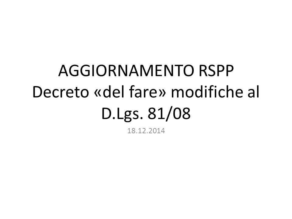 AGGIORNAMENTO RSPP Decreto «del fare» modifiche al D.Lgs. 81/08 18.12.2014