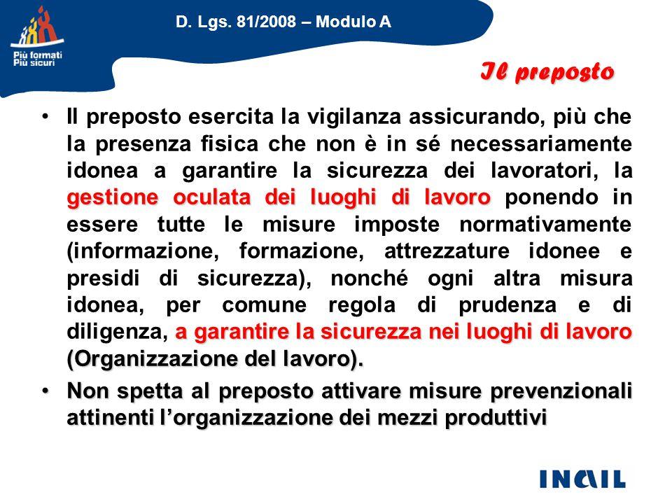 D. Lgs. 81/2008 – Modulo A gestione oculata dei luoghi di lavoro a garantire la sicurezza nei luoghi di lavoro (Organizzazione del lavoro).Il preposto