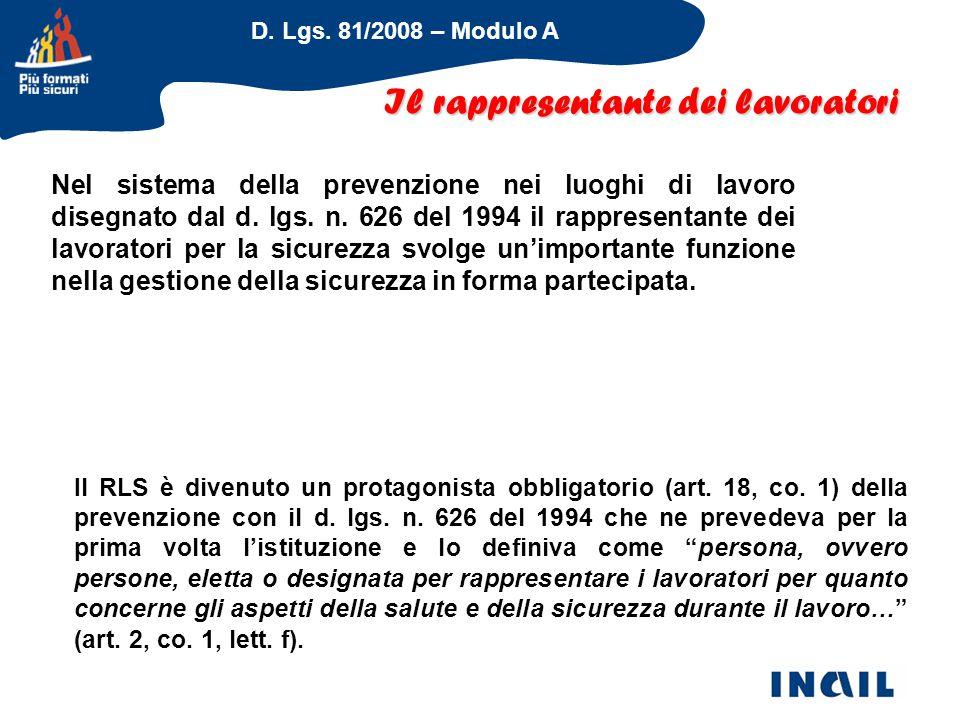 D. Lgs. 81/2008 – Modulo A Il rappresentante dei lavoratori Nel sistema della prevenzione nei luoghi di lavoro disegnato dal d. lgs. n. 626 del 1994 i