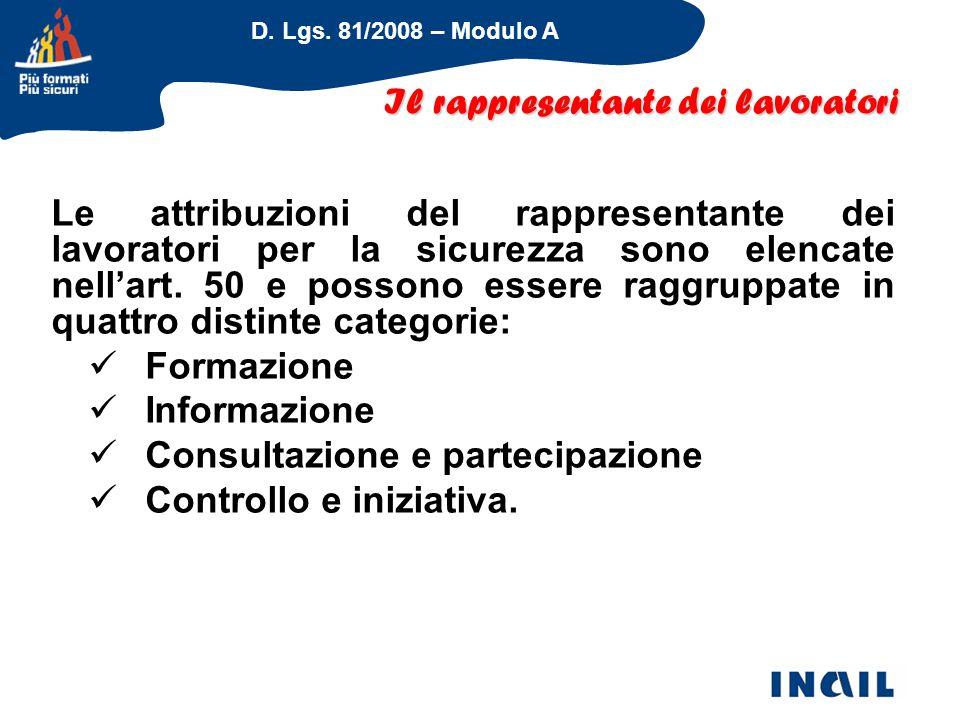 D. Lgs. 81/2008 – Modulo A Le attribuzioni del rappresentante dei lavoratori per la sicurezza sono elencate nell'art. 50 e possono essere raggruppate