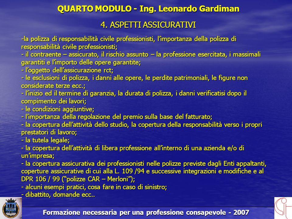 Formazione necessaria per una professione consapevole - 2007 QUARTO MODULO - Ing.