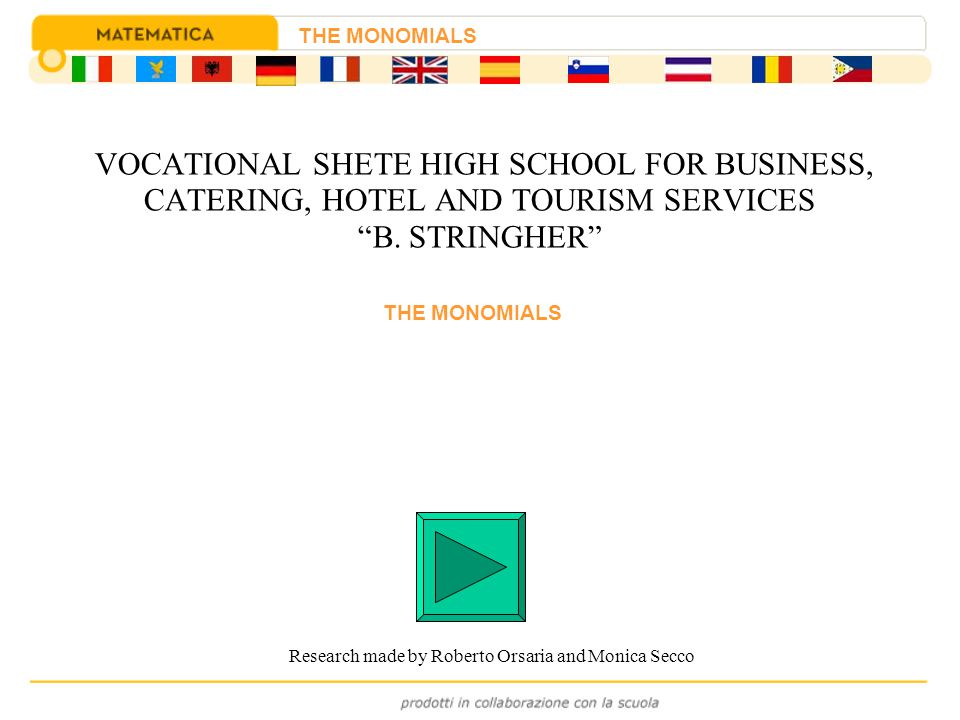 Research made by Roberto Orsaria and Monica Secco VOCATIONAL SHETE HIGH SCHOOL FOR BUSINESS, CATERING, HOTEL AND TOURISM SERVICES B.