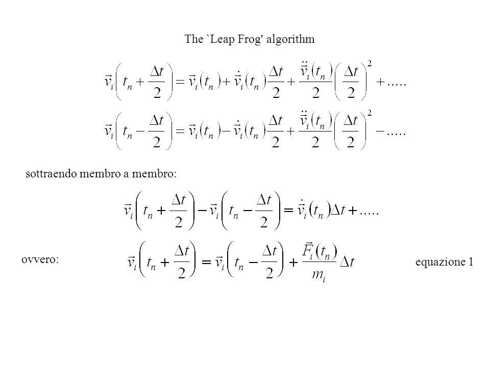 The `Leap Frog' algorithm sottraendo membro a membro: ovvero: equazione 1