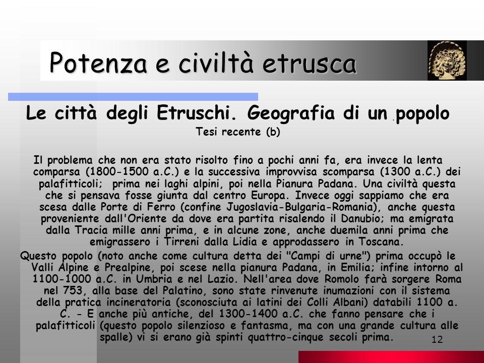 12 Potenza e civiltà etrusca Potenza e civiltà etrusca Le città degli Etruschi.