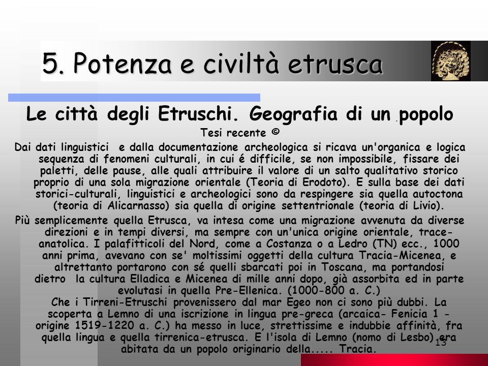 13 5.Potenza e civiltà etrusca Le città degli Etruschi.