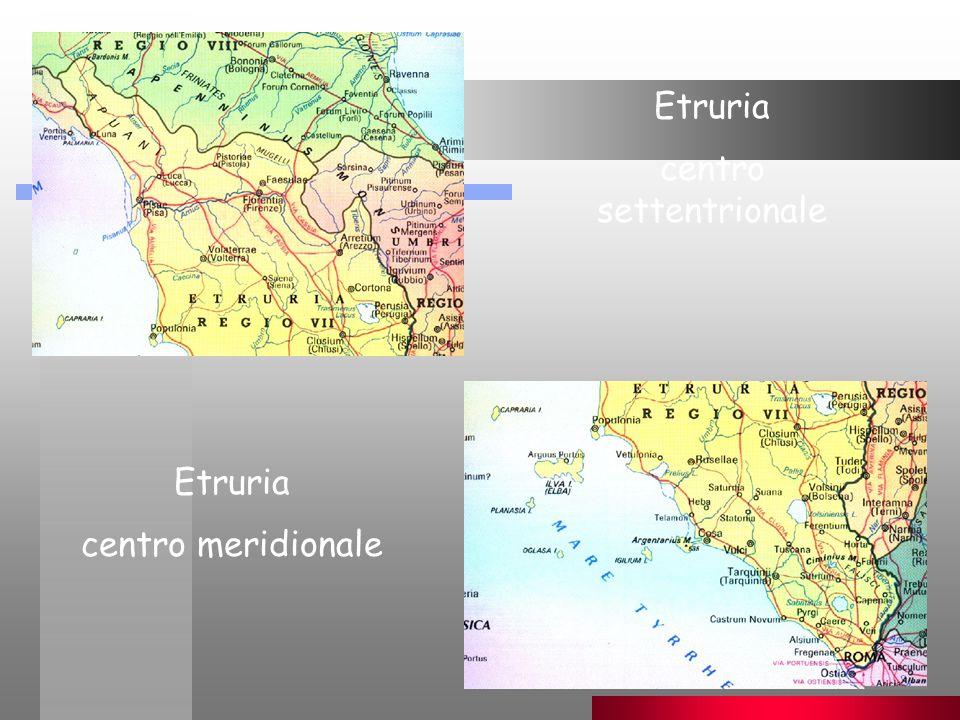 15 Etruria centro settentrionale Etruria centro meridionale