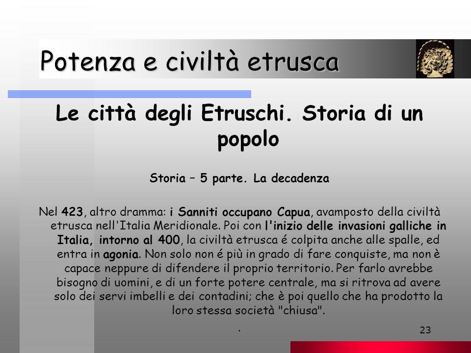 23 Potenza e civiltà etrusca Le città degli Etruschi.