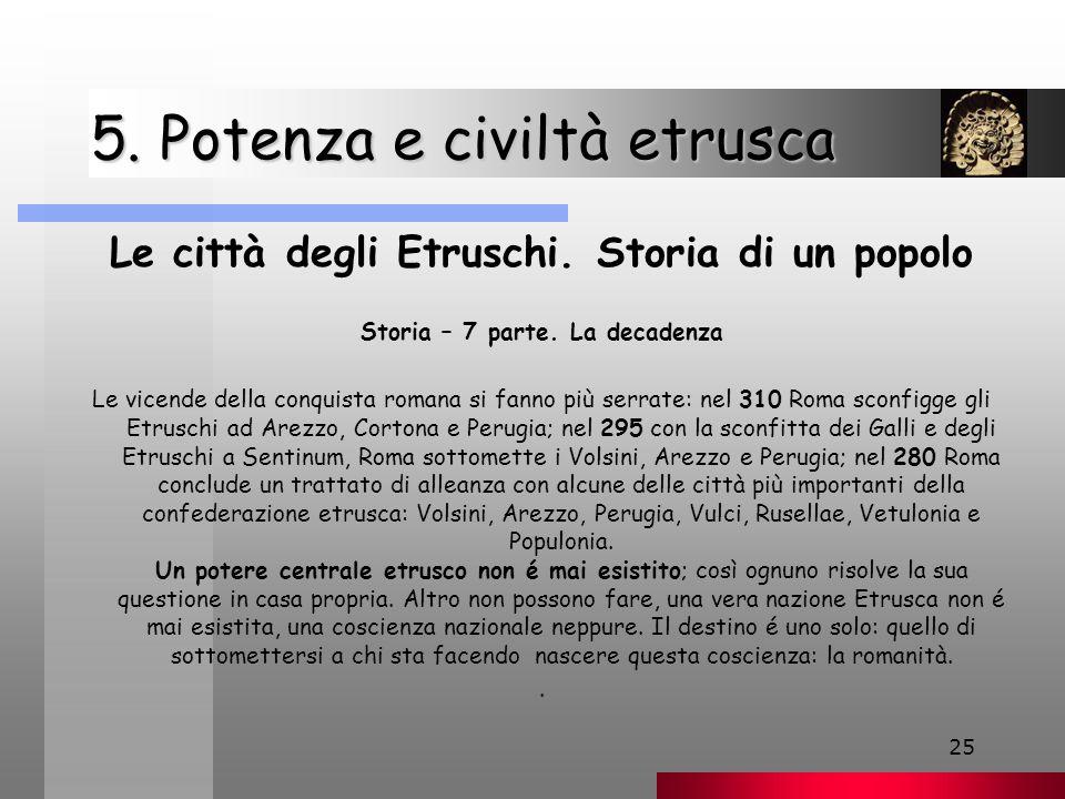 25 5.Potenza e civiltà etrusca Le città degli Etruschi.