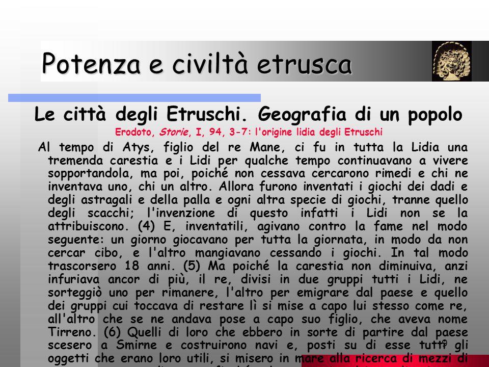 10 Potenza e civiltà etrusca Le città degli Etruschi.